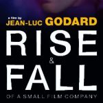 The Rise and Fall of a Small Film Company, by Jean-Luc Godard
